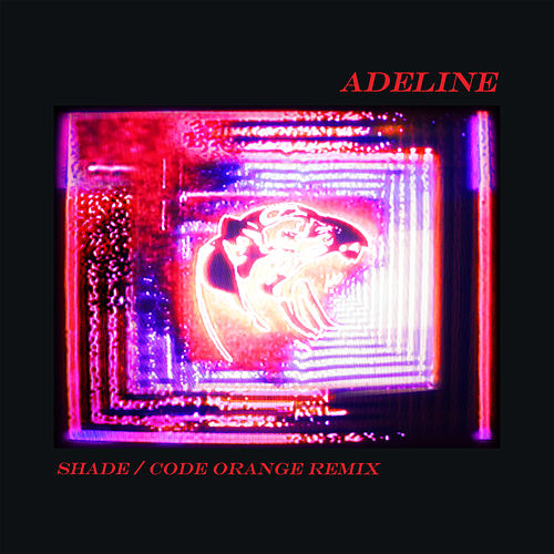 Adeline (Shade / Code Orange Remix) de alt-J