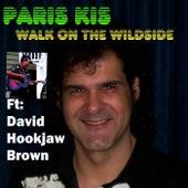 Walk on the Wildside (feat. David Hookjaw Brown) von Paris Kis