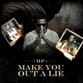 Make You out a Lie by HP (Rap Hip Hop)
