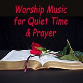 Worship Music for Quiet Time & Prayer by Praise and Worship