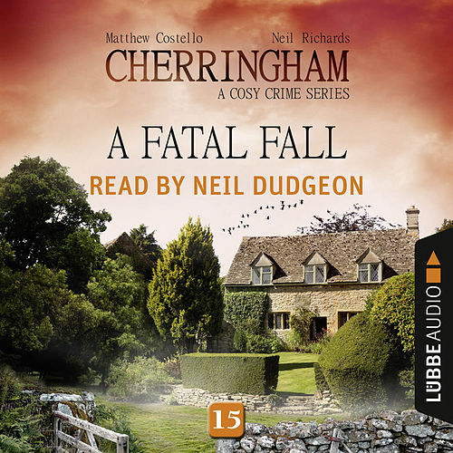 A Fatal Fall - Cherringham - A Cosy Crime Series: Mystery Shorts 15 (Unabridged) von Matthew Costello, Neil Richards