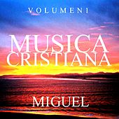 Musica Cristiana (Vol. 1) by Miguel