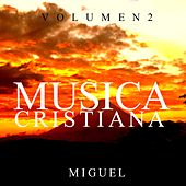 Musica Cristiana (Vol. 2) by Miguel