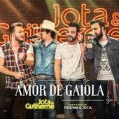Amor de Gaiola (Ao Vivo) de Jota & Guilherme