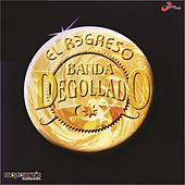 El Regreso by Banda Degollado