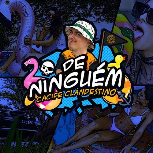 De Ninguém by Cacife Clandestino