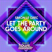 Let the Party Goes Around by Simon Le Grec
