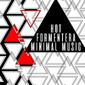 Hot Formentera Minimal Music by Various Artists