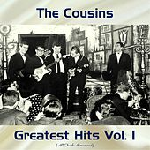 Greatest Hits Vol. 1 (All Tracks Remastered 2017) by Cousins