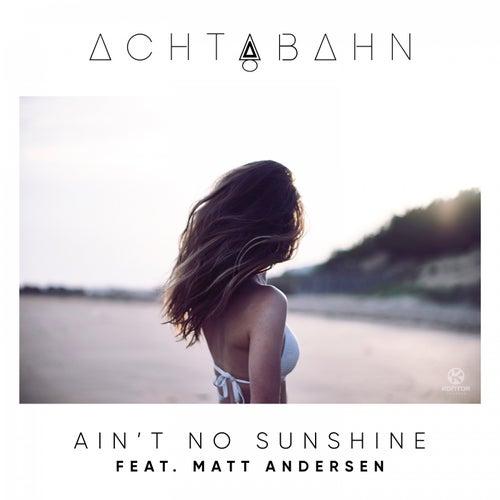 Ain't No Sunshine von Achtabahn