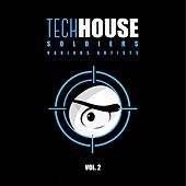 Tech House Soldiers, Vol. 2 by Various Artists