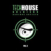 Tech House Soldiers, Vol. 3 by Various Artists