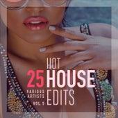 25 Hot House Edits, Vol. 5 von Various Artists