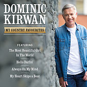 Dominic Kirwan: My Country Favourites by Dominic Kirwan