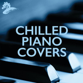 Chilled Piano Covers von Various Artists