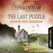 The Last Puzzle - Cherringham - A Cosy Crime Series: Mystery Shorts 16 (Unabridged) von Matthew Costello, Neil Richards