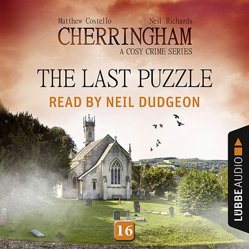 The Last Puzzle - Cherringham - A Cosy Crime Series: Mystery Shorts 16 (Unabridged) von Matthew Costello, Neil Richards