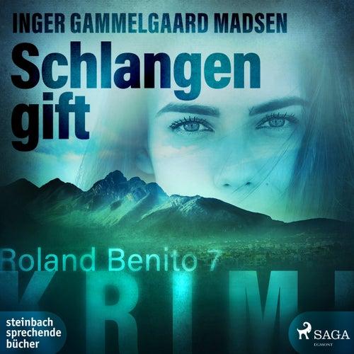 Schlangengift - Rolando Benito 7 (Ungekürzt) von Inger Gammelgaard Madsen