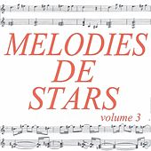 Mélodies de stars volume 3 by Various Artists