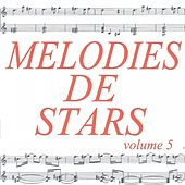 Mélodies de stars volume 5 de Various Artists