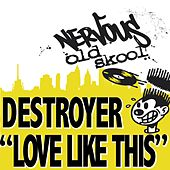 Love Like This by Destroyer
