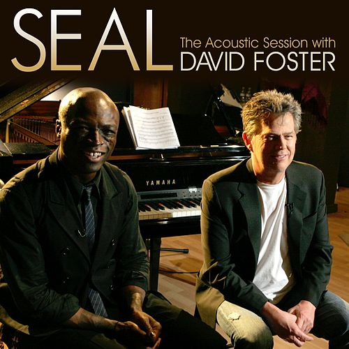 Seal - The Acoustic Session with David Foster by Seal
