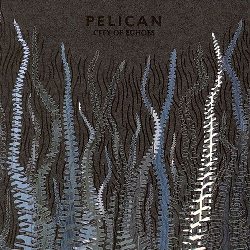 City Of Echoes by Pelican