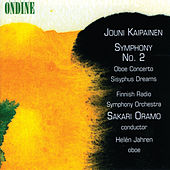 Kaipainen: Symphony No. 2; Concerto for Oboe and Orchestra; Sisyphus Dreams by Finnish Radio Symphony Orchestra
