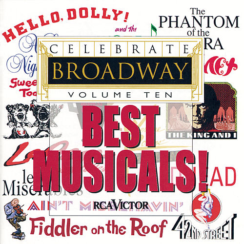 Celebrate Broadway Vol. 10: Best Musicals! by Various Artists