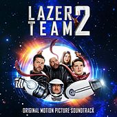 Lazer Team 2 (Original Motion Picture Soundtrack) by Various Artists