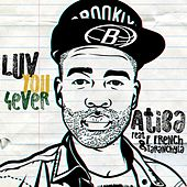 Luv You 4ever (feat. F French & Taranchyla) von Atiba
