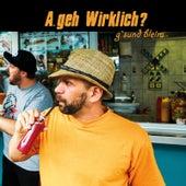 G`Sund Bleim by A.Geh Wirklich?