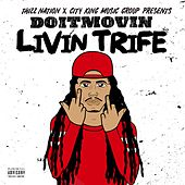 Livin Trife by Doitmovin