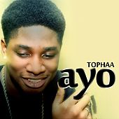 Ayo (feat. Dice) by Tophaa