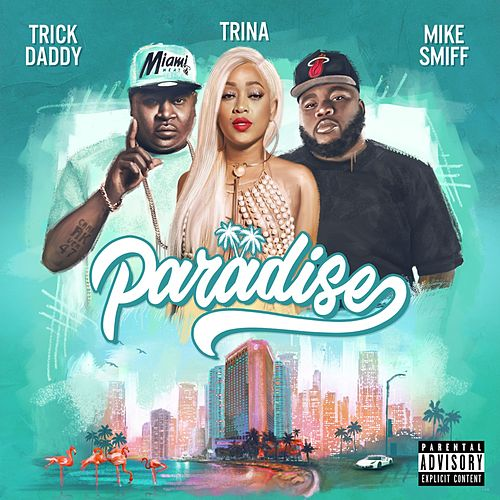 Paradise (feat. Mike Smiff) by Trina