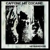 Metamorphosis von Caffeine Mit Cocaine