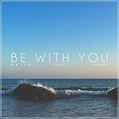 Be With You (feat. Sophie) van Natio