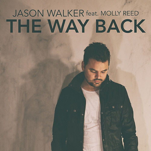 The Way Back (feat. Molly Reed) by Jason Walker