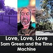 Love, Love, Love de Sam Green & The Time Machine