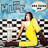 She Loves Me by Mute