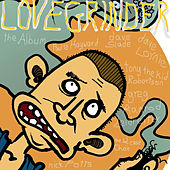Lovegrinder the Album de Lovegrinder