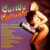 Caribe Caliente by Various Artists