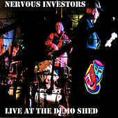 Live at the Demo Shed von Nervous Investors