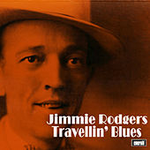 Travellin' Blues by Jimmie Rodgers