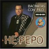 Bachatas Con Filo de He'Pepo