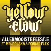 Allermooiste Feestje de Yellow Claw