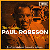 The Essential Paul Robeson, Vol. 1 by Paul Robeson