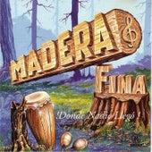 Donde Nadie Llego von Madera Fina