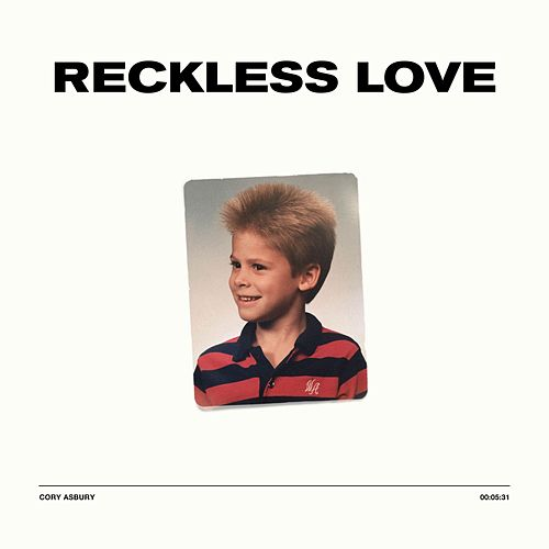 Reckless Love (Single) by Cory Asbury