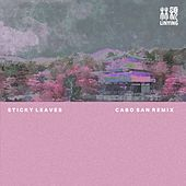 Sticky Leaves (Cabo San Remix) by Linying